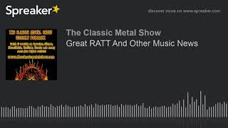 Great RATT And Other Music News