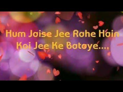 Hum Jaise Jee Rahe Hai Watsapp Status Song's