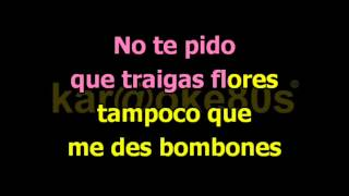 No te pido Flores / karaoke