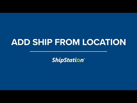 Add a Ship From Location in ShipStation
