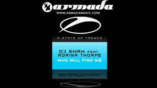 DJ Shah feat. Adrina Thorpe - Who Will Find Me (Original Summer Sunrise Mix) (ASOT087)
