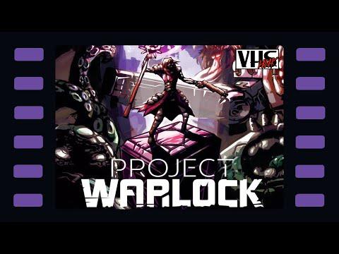 Project Warlock - Стрим 1 - VHSник