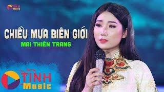 Download CHIỀU MƯA BIÊN GIỚI - MAI THIÊN TRANG (OFFICIAL MV) | NHẠC XƯA ĐỂ ĐỜI Mp3