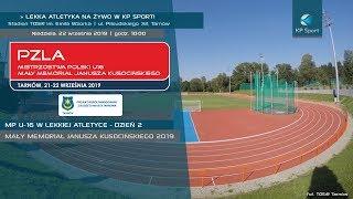 Mistrzostwa Polski do lat 16 w Lekkiej Atletyce - Tarnów / LIVE / Dzień 2 [22.09.2019]