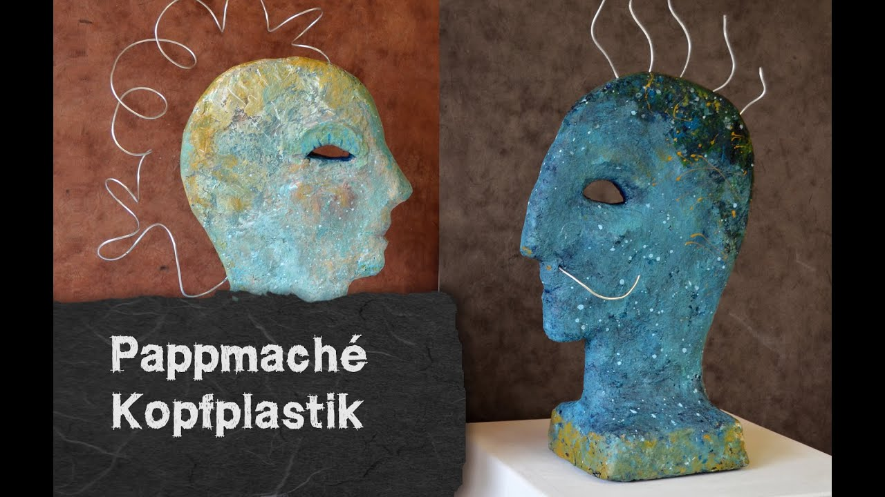 reliefartige kopfplastik aus pappmaché - selber machen - youtube
