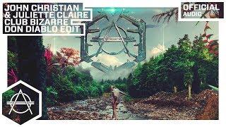 John Christian & Juliette Claire - Club Bizarre (Don Diablo Edit) ( Audio)