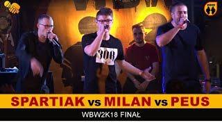 PEUS vs SPARTIAK vs MILAN  WBW 2018  Finał XVI Edycji (dogrywka) Freestyle Battle