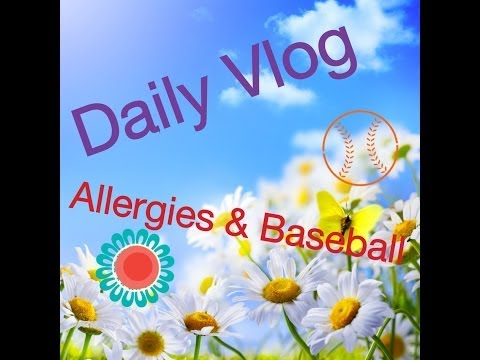 Daily Vlog:  Allergies Suck & It's Baseball Time  II April 10th 2014