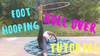 Foot Hooping Roll Over Tutorial