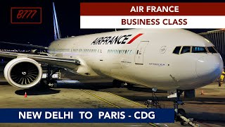 AIR FRANCE - BUSINESS CLASS   NEW DELHI TO PARIS CDG   B777   ALWAYS LOUNGE ACCESS   TRIP REPORT