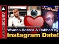 Woman Beaten & Robbed By Instagram Date! - The LanceScurv Show