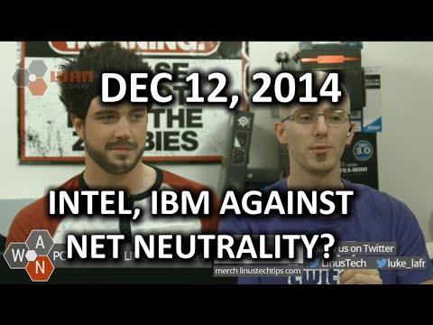 The WAN Show - IBM & Intel Speak Against Net Neutrality, Twitch Buys Team Evil Genius - Dec 12, 2014