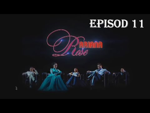 Ariana Rose | Episod 11