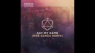 Say My Name (feat.  Zyra) (Rob Garza Remix)
