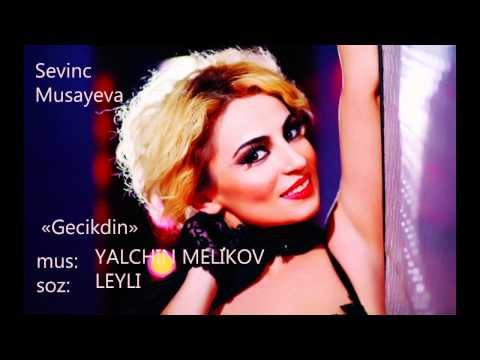 Sevinc Musayeva - GECIKDIN
