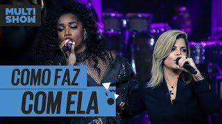 Baixar Como Faz Com Ela | Iza + Paula Mattos | Música Boa Ao Vivo | Música Multishow