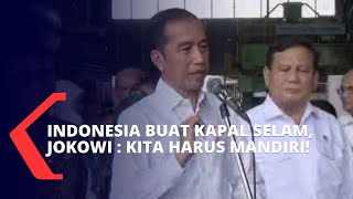 Kapal Selam Buatan Indonesia, Presiden Jokowi Tinjau PT PAL Indonesia