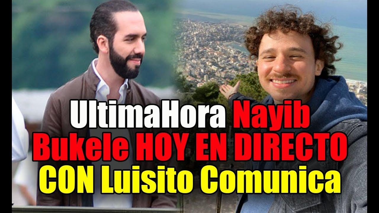 UltimaHora Nayib Bukele SERÁ ENTREVISTADO POR Lusito Comunica