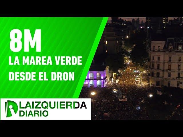#8M: la marea verde desde el DRON