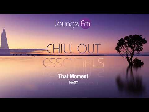 Lounge Fm - Chill Out Essentials #2