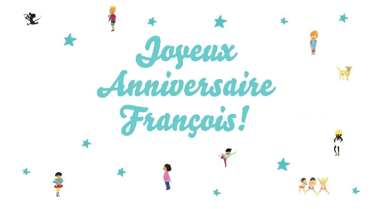 Joyeux Anniversaire Francois Youtube