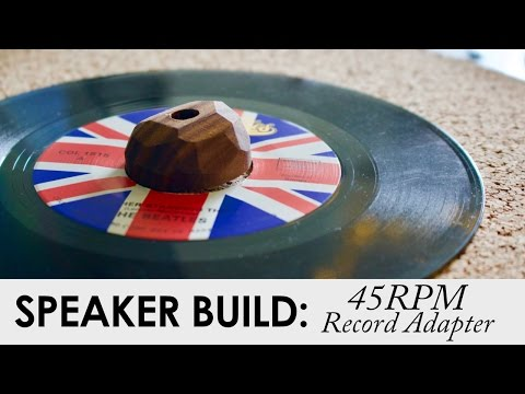 45 RPM Record Adapter   Build Video