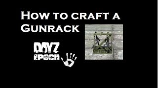 Dayz Epoch: How To Make A Gunrack