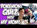 Pokemon Quiz w/ My Mom!