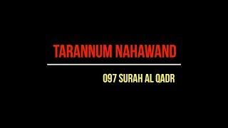 TARANNUM NAHAWAND SURAH 097 Al QADR.