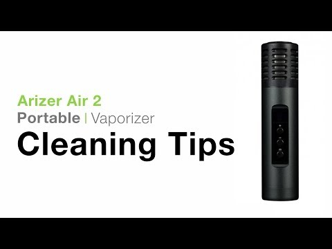 Arizer Air 2 Cleaning Tips – TVape