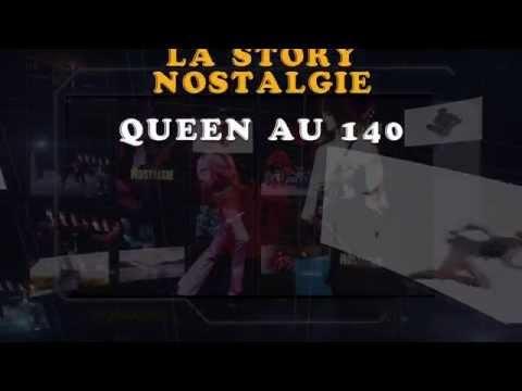 Nostalgie : La Story en vidéo (Saison 3 - 3) - Queen au 140