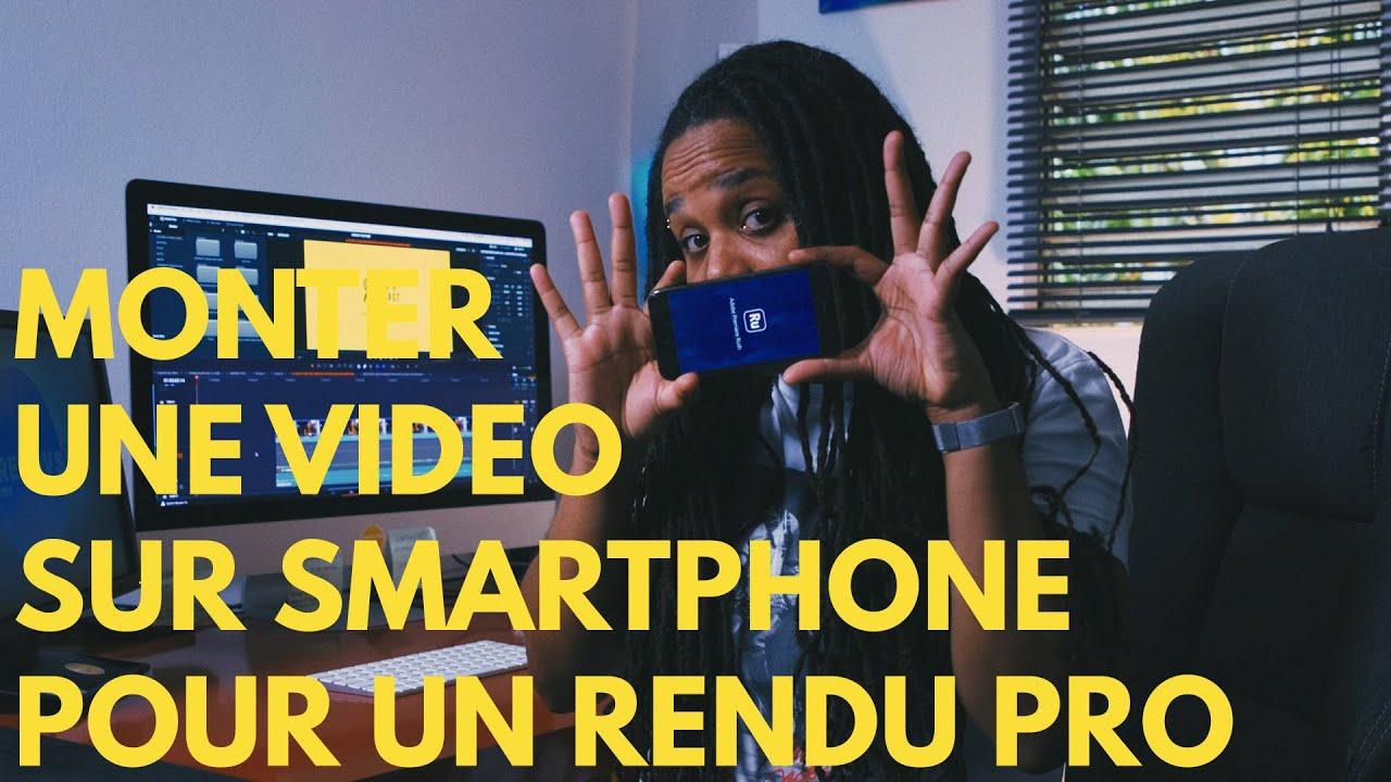 MONTER UNE VIDEO SUR SMARTPHONE POUR UN RENDU PROFESSIONNEL