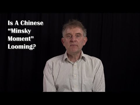 """Is A Chinese """"Minsky Moment"""" Looming?"""