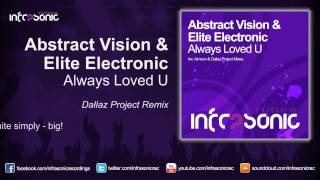 Abstract Vision & Elite Electronic - Always Loved U (Dallaz Project Remix)