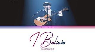 KIM JAE HWAN (김재환) - I Believe COVER (HAN/ROM/ENG Lyrics) (불후의명곡/IMMORTAL SONGS 2)