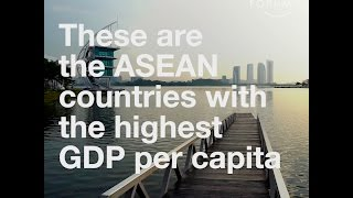 These are the ASEAN countries with the highest GDP per capita