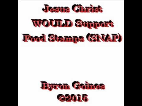 Sample Audio: Jesus Christ WOULD support Food Stamps (SNAP) by Byron Goines Copyright 2015