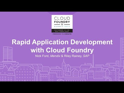 Rapid Application Development with Cloud Foundry - Nick Ford, Mendix & Riley Rainey, SAP