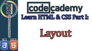 Layout: Learn HTML and CSS Part I CodeCademy