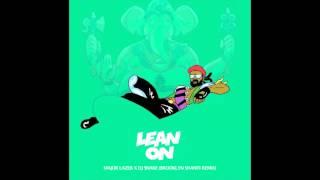 Major Lazer x DJ Snake ft. MØ – Lean On (Brooklyn Shanti Remix)
