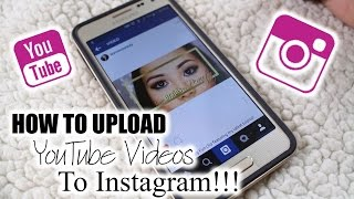 How To Upload YouTube Videos to Instagram