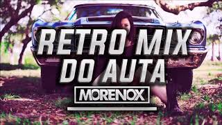 RETRO MIX DO AUTA ✅✅ #MORENOX ✅✅ #RETRO