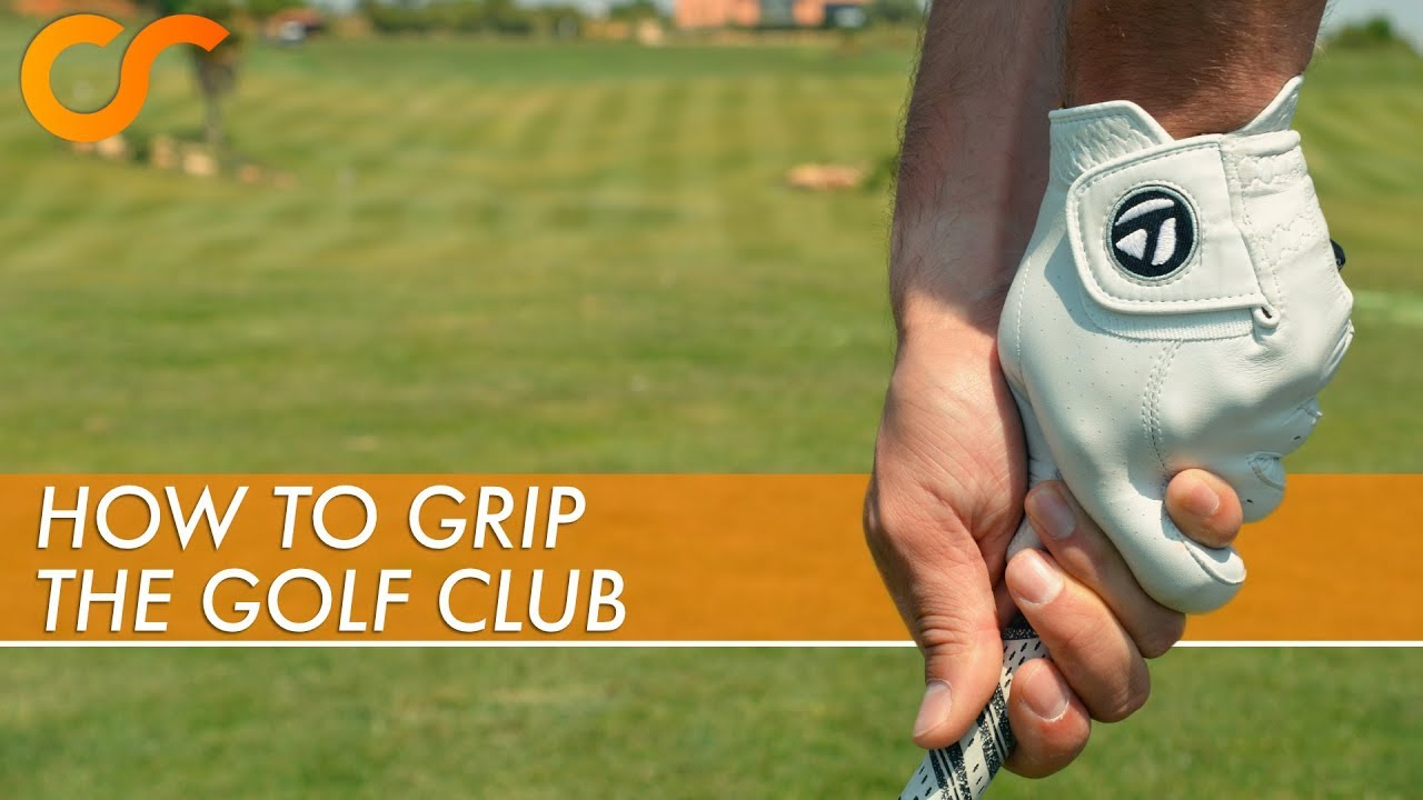 How To Grip The Golf Club Youtube