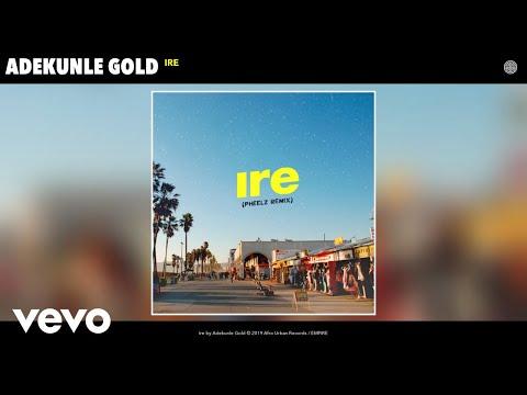 Adekunle Gold - Ire (Pheelz Remix) (Audio) (Pheelz Remix)