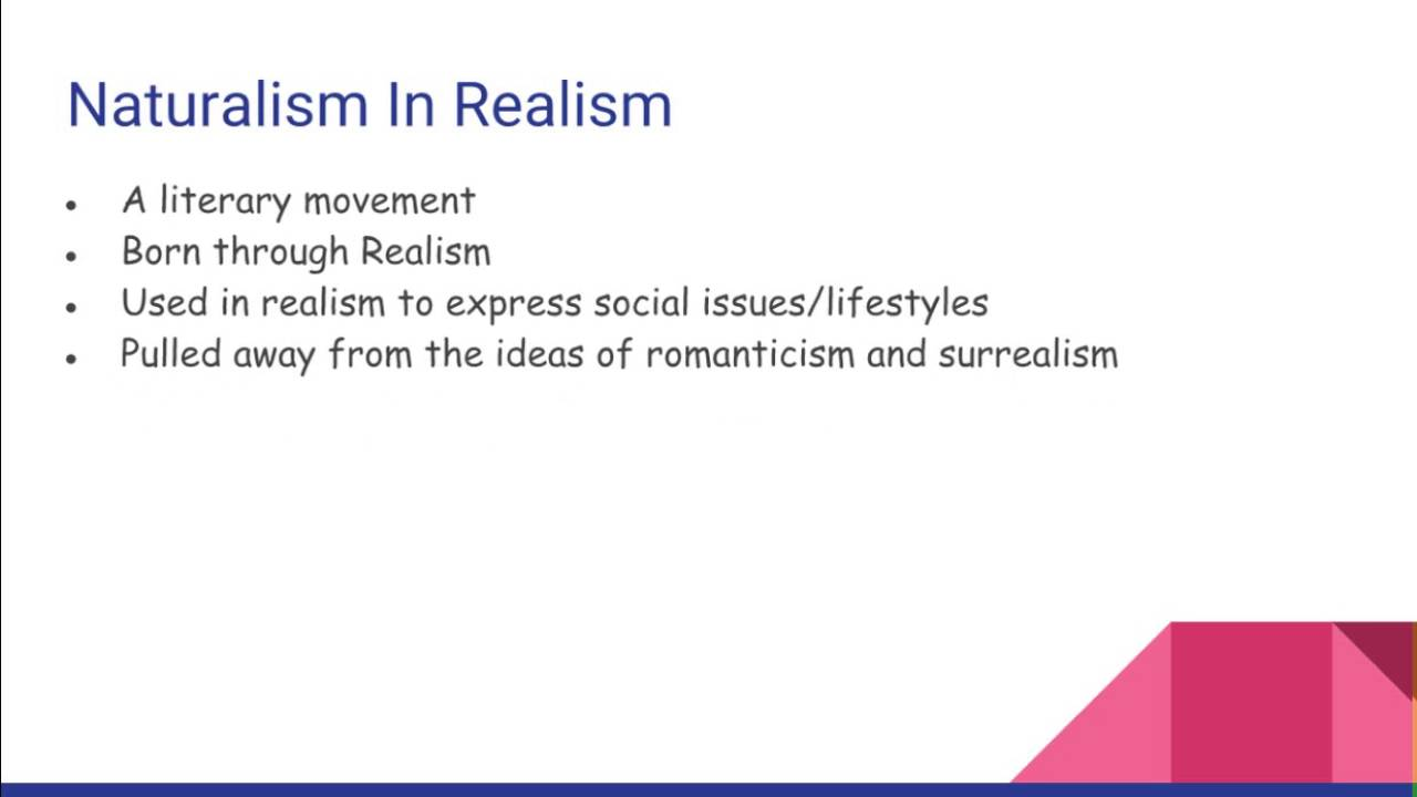 naturalism in education This lesson will define literary realism and naturalism, examine the key difference between the two, provide some historical context, and offer.
