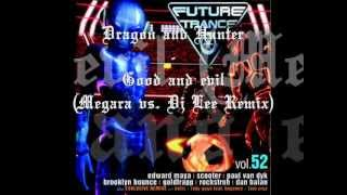 Dragon and Hunter - Good and Evil (Megara vs. Dj Lee Remix)