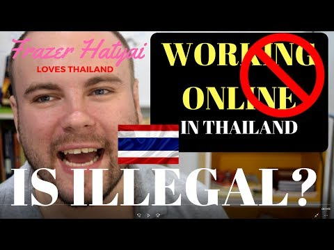 Working in Thailand - Online work is Illegal?