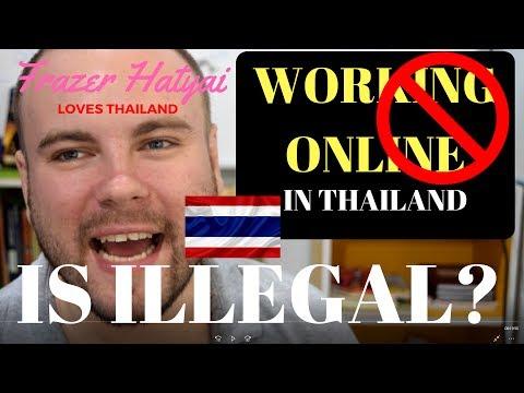 Working in Thailand - Online work is Illegal?