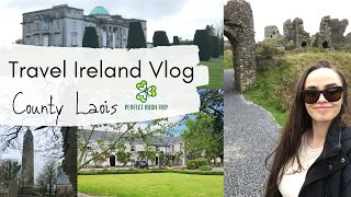 Travel Ireland Vlog || County Laois