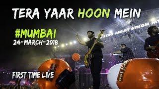Tera Yaar Hoon Mein | Arijit Singh Live | MMRDA Mumbai | 24-March-2018